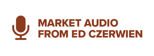 Market Audio from Ed Czerwien