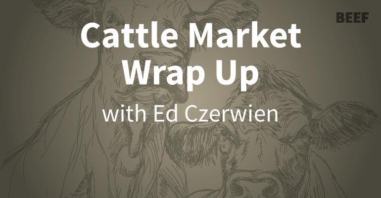 Cattle Market Wrap Up with Ed Czerwien
